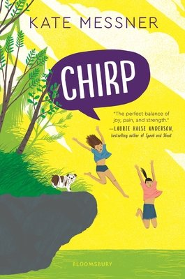 """A yellow book cover with two children and a dog, leaping into water off of a cliff, titled """"Chirp."""""""