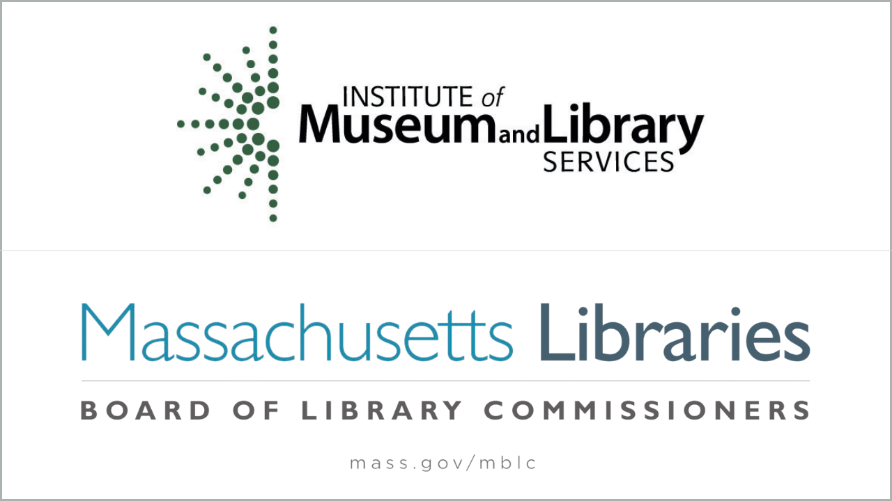 """Two logos, one that says """"Institute of Museum and Library Services"""" and a second that says """"Massachusetts Libraries: Board of Library Commissioners."""""""