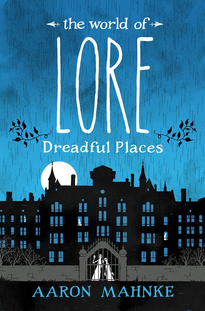 """A blue book cover with the silhouette of a mansion in black, titled """"The World of Lore: Dreadful Places."""""""